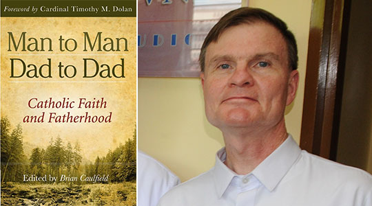 """Man to Man, Dad to Dad: Catholic Faith and Fatherhood"""